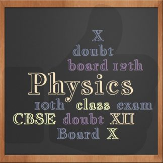 Board Doubt Classes for Physics